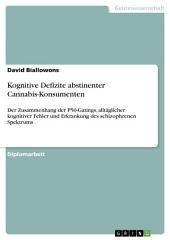 Kognitive Defizite abstinenter Cannabis-Konsumenten: Der Zusammenhang der P50-Gatings, alltäglicher kognitiver Fehler und Erkrankung des schizophrenen Spektrums