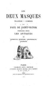 Première série: Les antiques: Sophocle, Euripide, Aristophane, Calidasa
