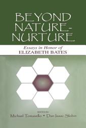 Beyond Nature-Nurture: Essays in Honor of Elizabeth Bates