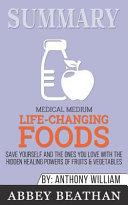 Summary: Medical Medium Life- Changing Foods
