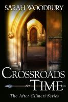 Crossroads in Time  The After Cilmeri Series Book 3  PDF