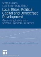 Local Elites  Political Capital and Democratic Development PDF