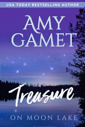 Treasure on Moon Lake: (FREE Small Town Contemporary Romance) (Love on the Lake Series)