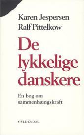 De lykkelige danskere: En bog om sammenhængskraft