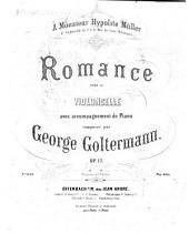 Romance: pour violoncelle avec accompagnement de piano ; op. 17