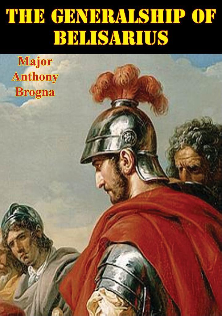 The Generalship Of Belisarius