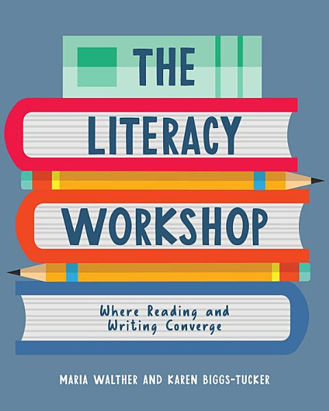 Download The Literacy Workshop Book