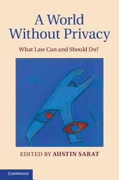 A World without Privacy: What Law Can and Should Do?