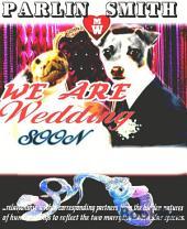 We Are Wedding Soon