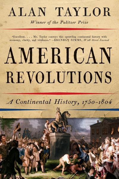 Download American Revolutions  A Continental History  1750 1804 Book