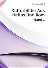 Kulturbilder Aus Hellas Und Rom PDF