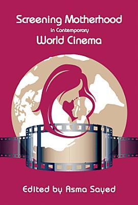 Screening Motherhood in Contemporary World Cinema PDF