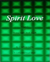 Spirit Love: Logos 5, of Writing God's Book of Life