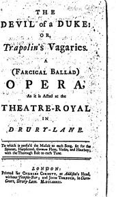 The Devil of a Duke: Or, Trapolins̓ Vagaries
