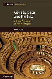 Genetic Data and the Law: A Critical Perspective on Privacy Protection