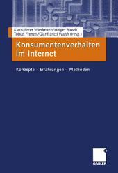 Konsumentenverhalten im Internet: Konzepte — Erfahrungen — Methoden