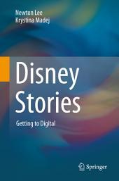 Disney Stories: Getting to Digital