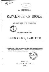 A General Catalogue of Books, Arranged in Classes Offered for Sale by Bernard Quaritch