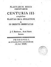 Plantarum minus cognitarum centuria 1. [-5.] complectens plantas circa Byzantium & in oriente observatas per J.C. Buxbaum ..