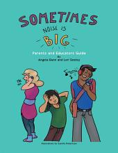 Sometimes Noise Is Big: A Parent's and Teachers Guide