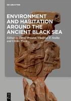 Environment and Habitation around the Ancient Black Sea PDF