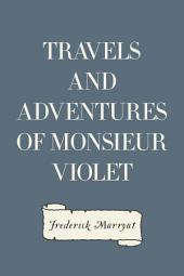 Travels and Adventures of Monsieur Violet
