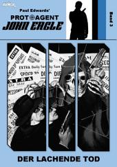 PROTOAGENT JOHN EAGLE, Band 3: DER LACHENDE TOD