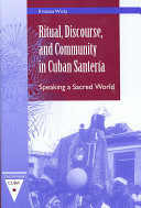 Ritual  Discourse  and Community in Cuban Santer  a