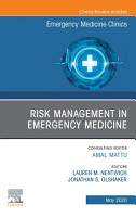 Risk Management in Emergency Medicine  An Issue of Emergency Medicine Clinics of North America  E Book PDF