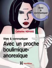 Boulimie-Anorexie - Guide de survie pour vous et vos proches - 2e éd.