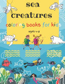 Sea Creatures Coloring Books for Kids Ages 4-8