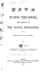 Ti-ping Tien-kwoh: The History of the Ti-ping Revolution, Volume 1
