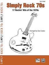 Simply Rock 70s: 17 Rockin' Hits of the 1970s