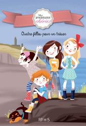 Quatre filles pour un trésor: Mes aventures chéries