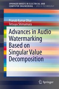 Advances in Audio Watermarking Based on Singular Value Decomposition PDF