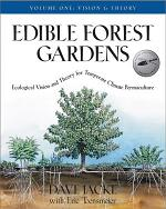 Edible Forest Gardens, Volume I