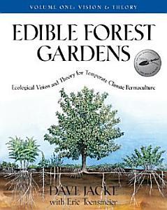 Edible Forest Gardens  Volume I PDF