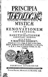 Principia theologiae mysticae ad renovationem interiorem, et sanctificationem Christiani hominis