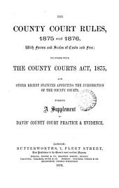 A Manual of the Practice and Evidence in Actions and Other Proceedings in the County Courts, Including the Practice in Bankruptcy, with an Appendix of Statutes and Rules