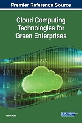 Cloud Computing Technologies for Green Enterprises PDF
