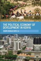 The Political Economy of Development in Kenya PDF