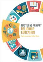 Mastering Primary Religious Education PDF