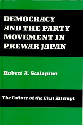 Democracy and the Party in Prewar Japan PDF