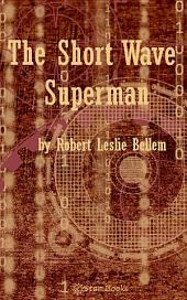 The Short Wave Superman