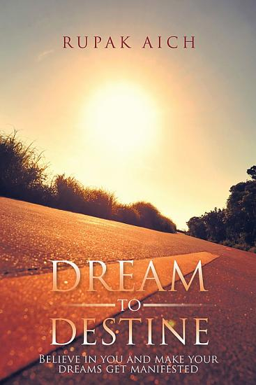 Dream to Destine PDF