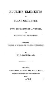 Euclid's Elements of plane geometry [book 1-6] with explanatory appendix, and supplementary propositions, by W.D. Cooley