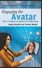 Engaging the Avatar: New Frontiers in Immersive Education