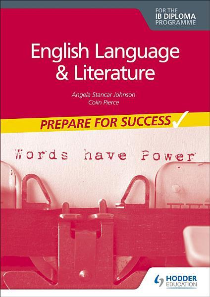 Prepare for Success  English Language and Literature for the IB Diploma PDF