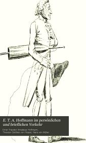E. T. A. Hoffmann im persönlichen und brieflichen verkelir: Band 2,Ausgabe 2
