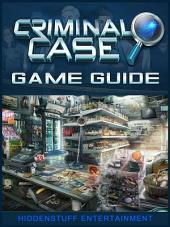 Criminal Case Game Guide Unofficial